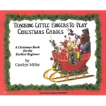 Teaching Little Fingers to Play: Christmas Carols - Piano