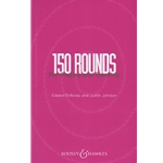 150 Rounds for Singing and Teaching
