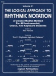 Logical Approach to Rhythmic Notation, Volume 1