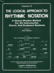 Logical Approach to Rhythmic Notation, Volume 2