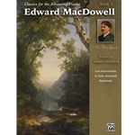 Classics for the Advancing Pianist: Edward MacDowell, Book 2