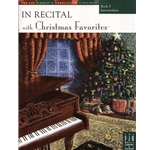 In Recital with Christmas Favorites, Book 5 - Piano