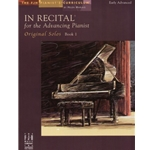 In Recital for the Advancing Pianist, Book 1