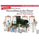 Succeeding at the Piano: Merry Christmas, Preparatory - 2nd Edition