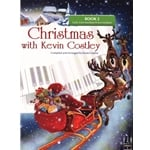 Christmas with Kevin Costley, Book 2 - Piano
