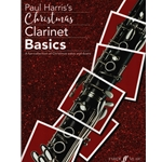 Paul Harris's Christmas Clarinet Basics - Clarinet Solo (or Duet) and Piano