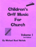 Children's Orff Music for Church Volume 1