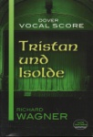 Tristan und Isolde - Vocal Score (German)