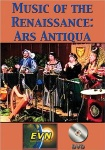 Music of the Renaissance: Ars Antiqua - DVD