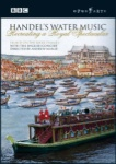 Handel's Water Music: Recreating a Royal Spectacular - DVD