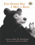Other Day I Met a Bear, The - Storybook