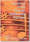 Teaching Music Through Performing Marches - Book