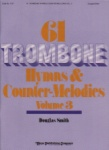 61 Trombone Hymns and Counter-Melodies, Vol. 3 - Trombone
