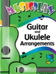 MusicPlay for Grade 5 - Guitar and Ukulele Arrangements