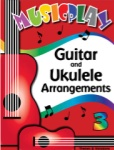 MusicPlay for Grade 3 - Guitar and Ukulele Arrangements