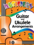 MusicPlay for Grade 2 - Guitar and Ukulele Arrangements