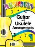 MusicPlay for Grade 1 - Guitar and Ukulele Arrangements