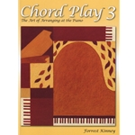 Chord Play 3: The Art of Arranging at the Piano