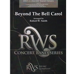 Beyond the Bell Carol - Concert Band