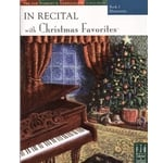 In Recital with Christmas Favorites, Book 2 - Piano