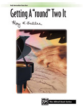 "Getting ""A Round"" Two It - 1 Piano 4 Hands"