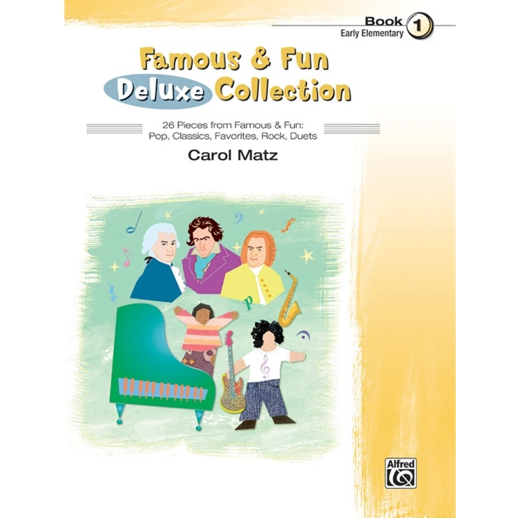 Famous and Fun: Deluxe Collection, Book 1 - Piano
