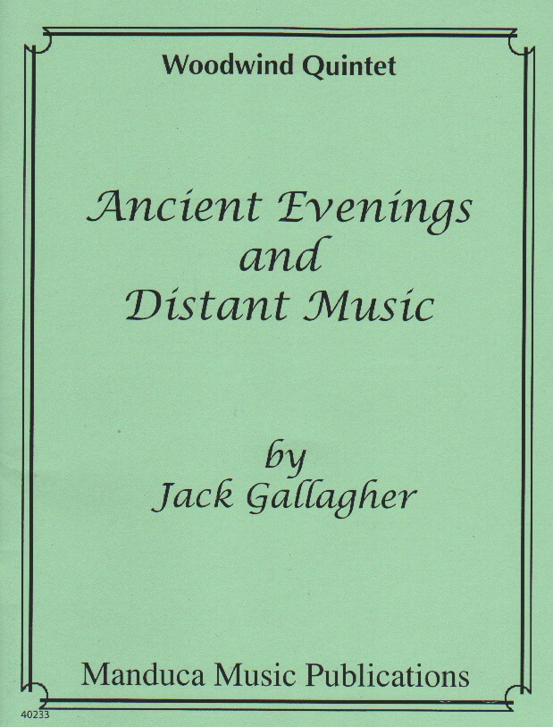 Ancient Evenings and Distant Music - Woodwind Quintet