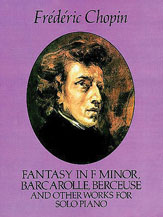 Fantasy in F Minor, Barcarolle, Berceuse, and Other Works