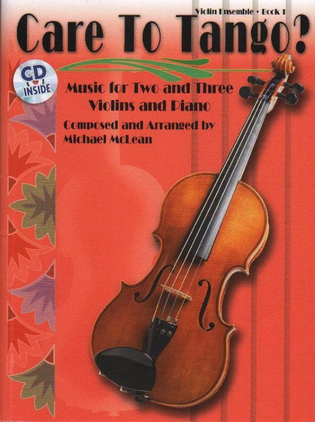 Care To Tango? Book 1 (Book/CD) - Violin Duet or Trio with Piano