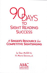 90 Days to Sight Reading Success: A Singer's Resource for Competitive Sightsinging