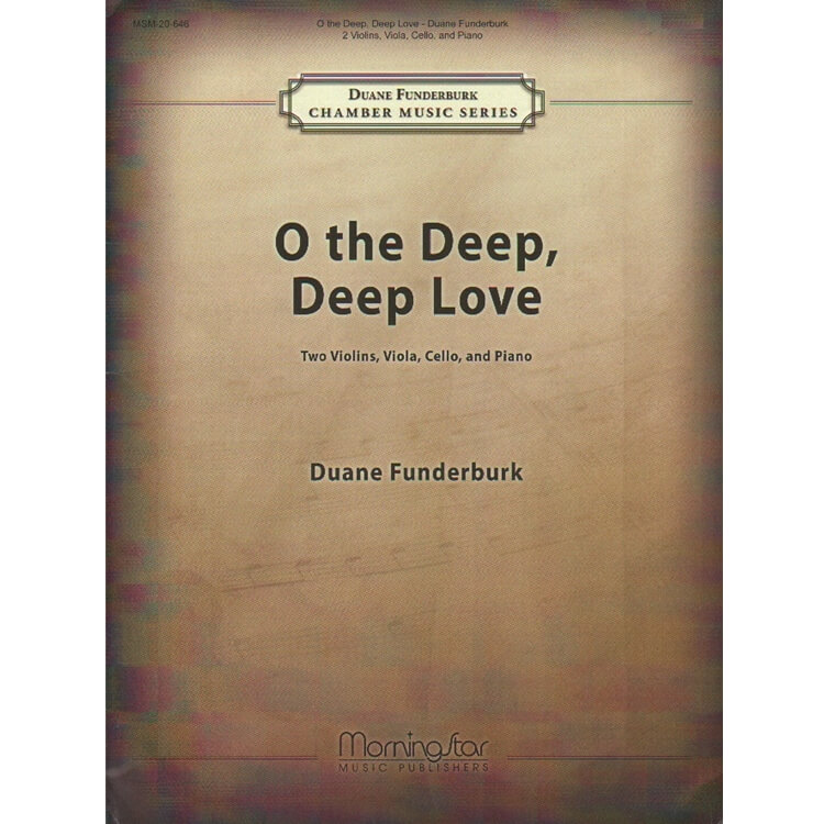 O the Deep, Deep Love - Two Violins, Viola, Cello and Piano