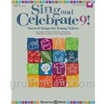 Sing and Celebrate 9! Sacred Songs for Young Voices