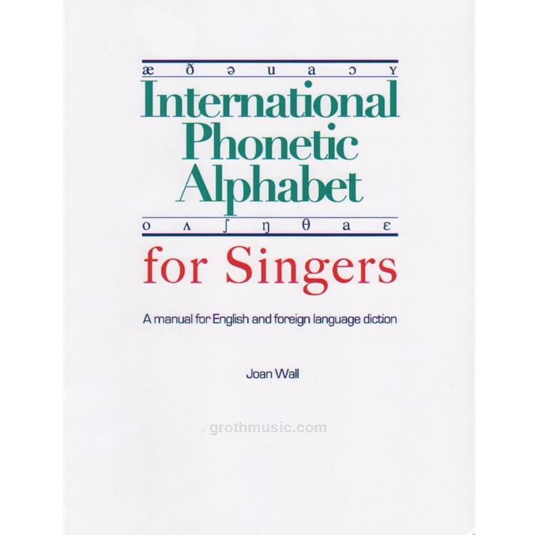 Groth Music Company International Phonetic Alphabet For Singers